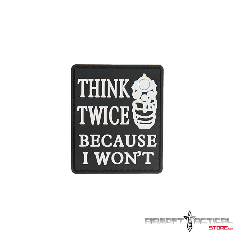 Think Twice Because I wont PVC Morale Patch (Color: Black)  by A-Pro